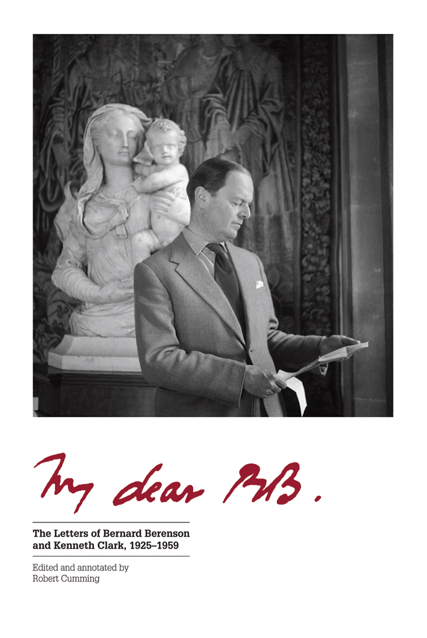 My Dear BB: The Letters of Bernard Berenson and Kenneth Clark, 1925-1959